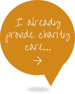 Orange conversation bubble with text written I already provide charity care